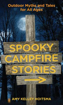 Spooky Campfire Stories By Kelley, Amy